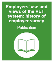 Employers' use and views of the VET system: history of the survey publication