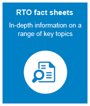 rto fact sheets with in-depth information on a range of key topics